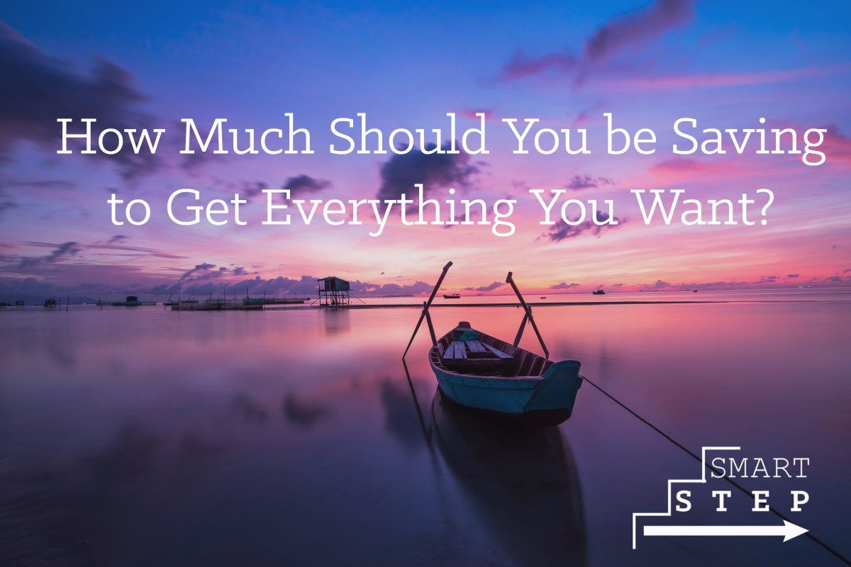 how much should you be saving to get everything you want